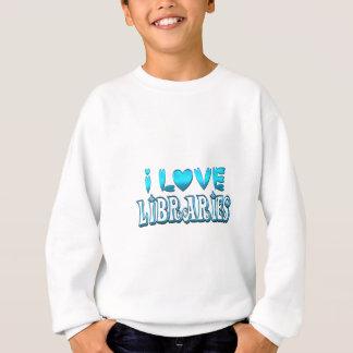 I Love Libraries Sweatshirt
