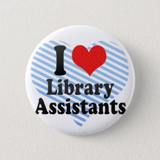 I Love Library Assistants 2 Inch Round Button