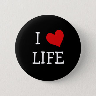 I Love Life 2 Inch Round Button