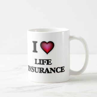 I Love Life Insurance Coffee Mug