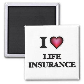 I Love Life Insurance Magnet