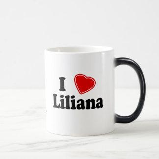 I Love Liliana Magic Mug