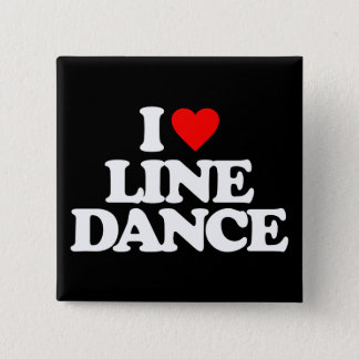 I LOVE LINE DANCE 2 INCH SQUARE BUTTON