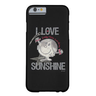 I Love Little Miss Sunshine Barely There iPhone 6 Case