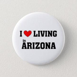 I love living in Arizona 2 Inch Round Button