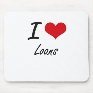 I Love Loans Mouse Pad