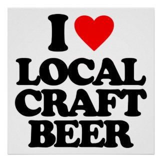 I LOVE LOCAL CRAFT BEER POSTER