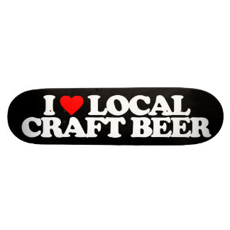 I LOVE LOCAL CRAFT BEER SKATE BOARDS