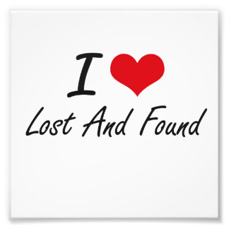 I Love Lost And Found Art Photo