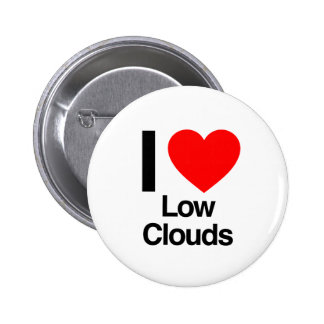 i love low clouds pinback buttons