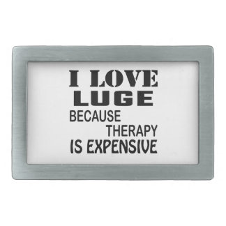 I Love Luge Because Therapy Is Expensive Belt Buckle