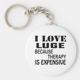 I Love Luge Because Therapy Is Expensive Keychain