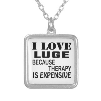 I Love Luge Because Therapy Is Expensive Silver Plated Necklace