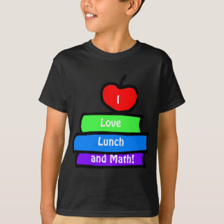 I love lunch and math T-Shirt