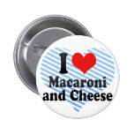 I Love Macaroni+and Cheese Buttons