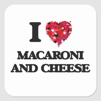 I love Macaroni And Cheese Square Sticker
