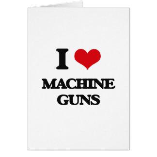 I Love Machine Guns Greeting Card