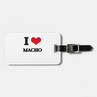 I Love Macho Luggage Tag