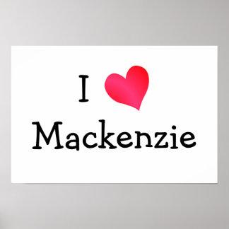I Love Mackenzie Poster