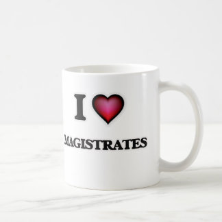 I Love Magistrates Coffee Mug