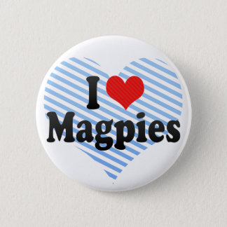 I Love Magpies 2 Inch Round Button