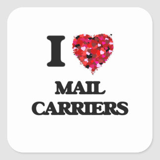 I love Mail Carriers Square Sticker