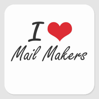 I love Mail Makers Square Sticker