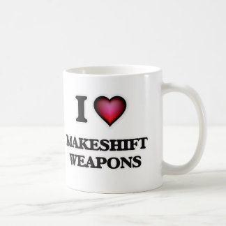 I Love Makeshift Weapons Coffee Mug