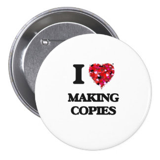 I love Making Copies 3 Inch Round Button