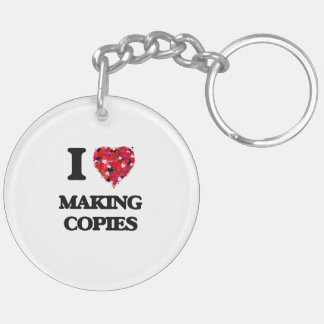 I love Making Copies Double-Sided Round Acrylic Keychain