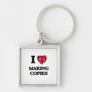 I love Making Copies Silver-Colored Square Keychain