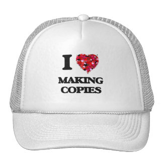 I love Making Copies Trucker Hat