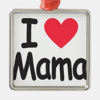 I love mamma, mom, mother metal ornament