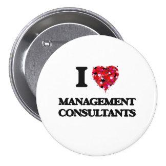 I love Management Consultants 3 Inch Round Button