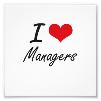 I love Managers Art Photo