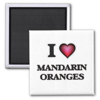 I Love Mandarin Oranges Square Magnet