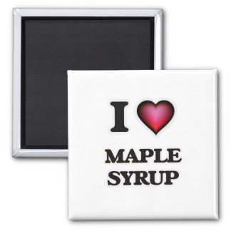 I Love Maple Syrup Square Magnet