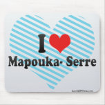 I Love Mapouka- Serre Mousepad