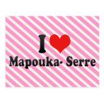 I Love Mapouka- Serre Postcard