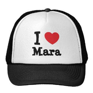 I love Mara heart T-Shirt Hat