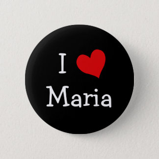 I Love Maria 2 Inch Round Button