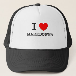 I Love Markdowns Trucker Hat