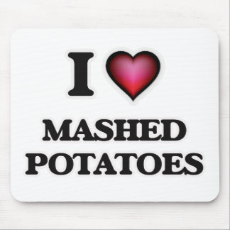 I Love Mashed Potatoes Mouse Pad