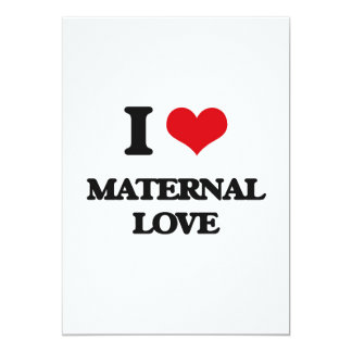 "I Love Maternal Love 5"" X 7"" Invitation Card"