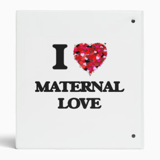 I Love Maternal Love Vinyl Binders