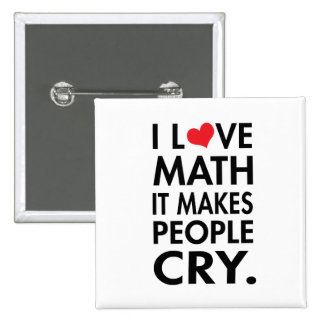 I love math, it makes people cry 2 inch square button