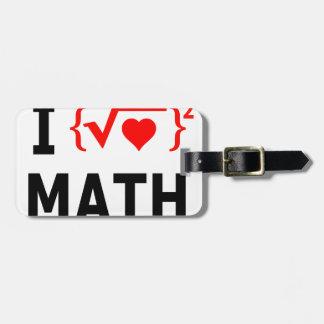 I Love Math White Luggage Tag