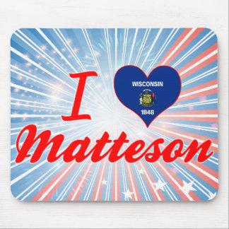 I Love Matteson, Wisconsin Mousepads