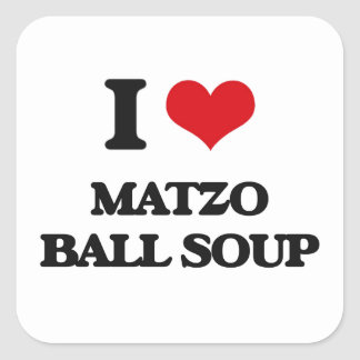 I love Matzo Ball Soup Square Sticker