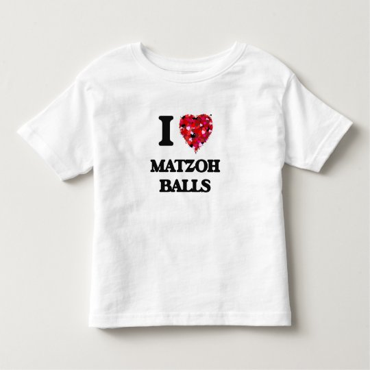 I love Matzoh Balls Toddler T-shirt